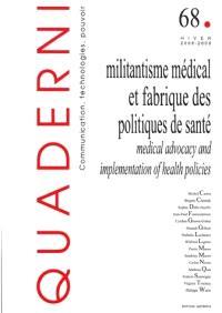 Quaderni. n° 68, Militantisme médical et fabrique des politiques de santé = Medical advocacy and implementation of health policies