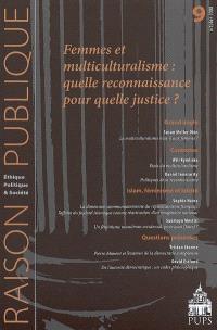 Raison publique. n° 9, Femmes et multiculturalisme : quelle reconnaissance pour quelle justice ?