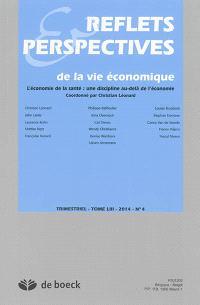 Reflets et perspectives de la vie économique. n° 53-4, L'économie de la santé : une discipline au-delà de l'économie