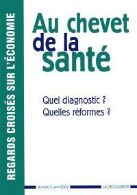 Regards croisés sur l'économie. n° 5, Au chevet de la santé : quel diagnostic ? Quelles réformes ?