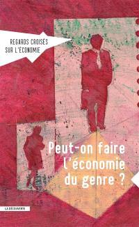 Regards croisés sur l'économie. n° 15, Peut-on faire l'économie du genre ?