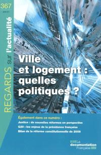 Regards sur l'actualité. n° 367, Ville et logement : quelles politiques ?