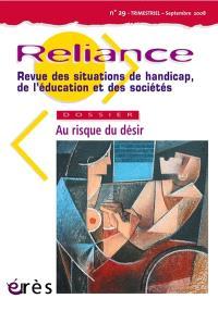 Reliance. n° 29, Au risque du désir