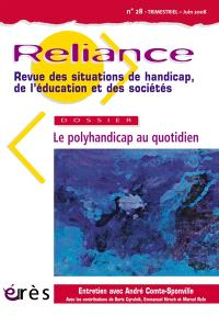 Reliance. n° 28, Le polyhandicap au quotidien