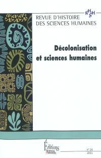Revue d'histoire des sciences humaines. n° 24, Décolonisation et sciences humaines