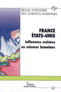 Revue d'histoire des sciences humaines. n° 11, France Etats-Unis : influences croisées en sciences humaines