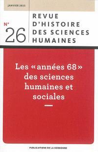 Revue d'histoire des sciences humaines. n° 26, Les années 68 des sciences humaines et sociales