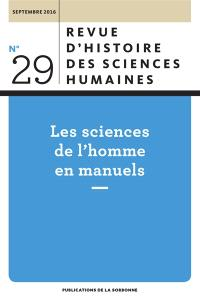 Revue d'histoire des sciences humaines. n° 29, Les sciences de l'homme en manuels