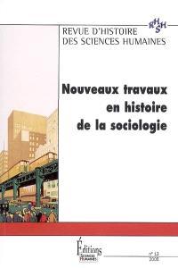 Revue d'histoire des sciences humaines. n° 13, Nouveaux travaux en histoire de la sociologie
