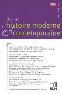 Revue d'histoire moderne et contemporaine. n° 56-1, Les maladies professionnelles, genèse d'une question sociale (XIXe-XXe siècles)