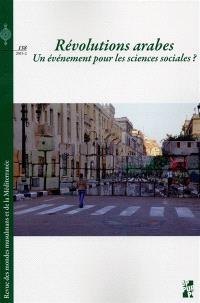 Revue des mondes musulmans et de la Méditerranée. n° 138, Les révolutions arabes : un événement pour les sciences sociales ?