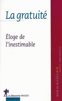 Revue du MAUSS. n° 35, La gratuité : éloge de l'inestimable
