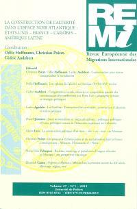 Revue européenne des migrations internationales-REMI. n° 27-1, La construction de l'altérité dans l'espace noir atlantique : Etats-Unis, France, Caraïbes, Amérique latine