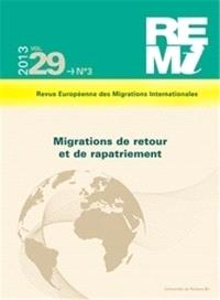 Revue européenne des migrations internationales-REMI. n° 29-3, Migrations de retour et de rapatriement