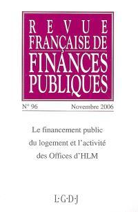 Revue française de finances publiques. n° 96, Le financement public du logement et l'activité des offices d'HLM