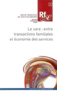 Revue française de socio-économie. n° 2, Le care : entre transactions familiales et économie des services