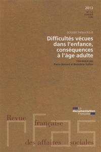 Revue française des affaires sociales. n° 1-2 (2013), Difficultés vécues dans l'enfance, conséquences à l'âge adulte