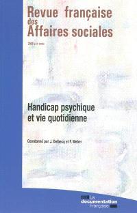 Revue française des affaires sociales. n° 1 (2009), Handicap psychique et vie quotidienne