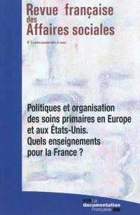 Revue française des affaires sociales. n° 3 (2010), Politiques et organisation des soins primaires en Europe et aux Etats-Unis : quels enseignements pour la France ?