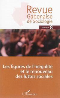 Revue gabonaise de sociologie. n° 8, Les figures de l'inégalité et le renouveau des luttes sociales