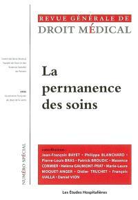 Revue générale de droit médical, La permanence des soins : actes du colloque de l'Association française de droit de la santé, Paris, 24 mars 2006