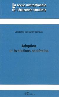 Revue internationale de l'éducation familiale (La). n° 25, Adoption et évolutions sociétales