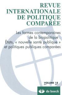"""Revue internationale de politique comparée. n° 4 (2011), Les formes contemporaines de la biopolitique : Etat, """"nouvelle santé publique"""" et politiques publiques comparées"""