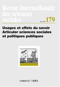Revue internationale des sciences sociales. n° 179, Usages et effets du savoir : articuler sciences sociales et politiques publiques