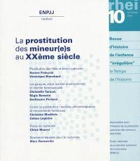 RHEI, revue d'histoire de l'enfance irrégulière. n° 10, La prostitution des mineur(e)s au XXe siècle