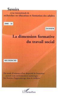 Savoirs. n° 18, La dimension formative du travail social