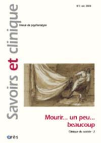Savoirs et clinique. n° 5, Mourir, un peu, beaucoup : clinique du suicide - 2