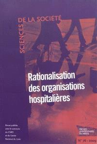 Sciences de la société. n° 76, Rationalisation des organisations hospitalières