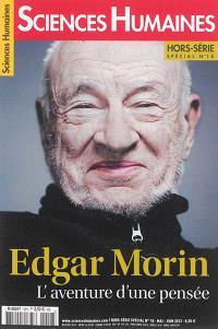 Sciences humaines, hors série. n° 18, Edgar Morin, l'aventure d'une pensée
