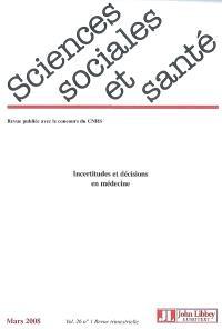 Sciences sociales et santé. n° 1 (2008), Incertitudes et décisions en médecine