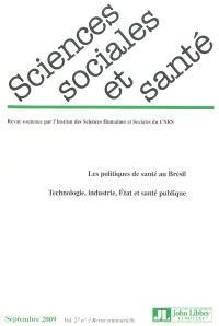Sciences sociales et santé. n° 3 (2009), Les politiques de santé au Brésil : technologie, industrie, Etat et santé publique