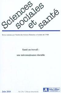 Sciences sociales et santé. n° 2 (2010), Santé au travail : une méconnaissance durable