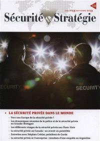 Sécurité & stratégie. n° 13, La sécurité privée dans le monde