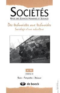 Sociétés. n° 90, Des technoïstes aux technoïdes : sociologie d'une subculture : raves, free-parties, déviance