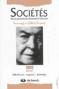 Sociétés. n° 123, Hommage à Gilbert Durand