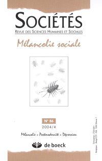 Sociétés. n° 86, Mélancolie sociale