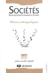 Sociétés. n° 108, Relations anthropozoologiques