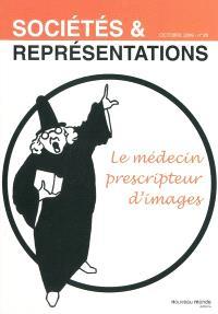Sociétés & représentations. n° 28, Le médecin prescripteur d'images
