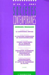 Sociétés contemporaines. n° 43, Ancrages-brassages
