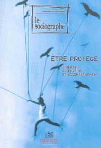 Sociographe (Le). n° 50, Etre protégé : liberté, aliénation et accompagnement
