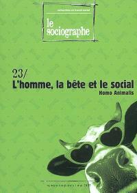 Sociographe (Le). n° 23, L'homme, la bête et le social : homo animalis