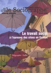 Sociographe (Le). n° 55, Le travail social à l'épreuve des crises en Europe