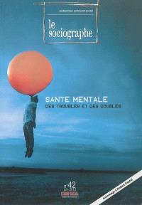 Sociographe (Le). n° 42, Santé mentale des troubles et des doubles