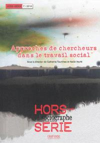 Sociographe (Le), hors série. n° 7, Approche de chercheurs dans le travail social