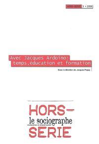 Sociographe (Le), hors série. n° 3, Avec Jean Ardoino : temps, éducation et formation