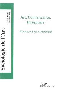 Sociologie de l'art, opus, nouvelle série. n° 11-12, Art, connaissance, imaginaire : hommage à Jean Duvignaud